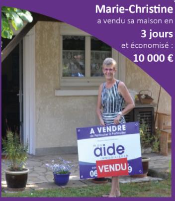 Marie Christine a vendu sa maison en 3 jours et économisé 10 000 euros avec Mon Aide Immobilière
